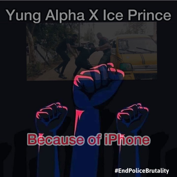 Yung Alpha x Ice Prince Because Of iPhone mp3 download
