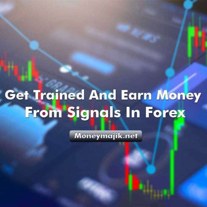 Get Trained And Earn Money From Signals In Forex