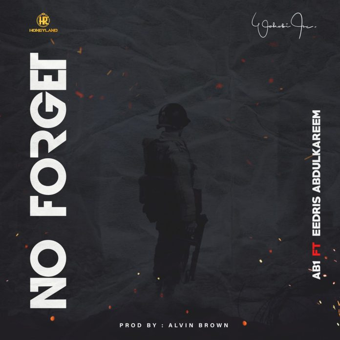 AB1 No Forget Ft Eedris AbdulKareem mp3 download