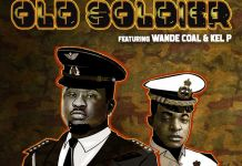 Wande Coal ft Kel P Old Soldier mp3 download
