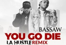 Bassaw You Go Die Medikal La Hustle Cover mp3 download
