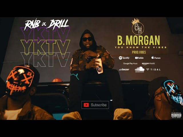 B.Morgan You Know The Vibes Video mp4 download