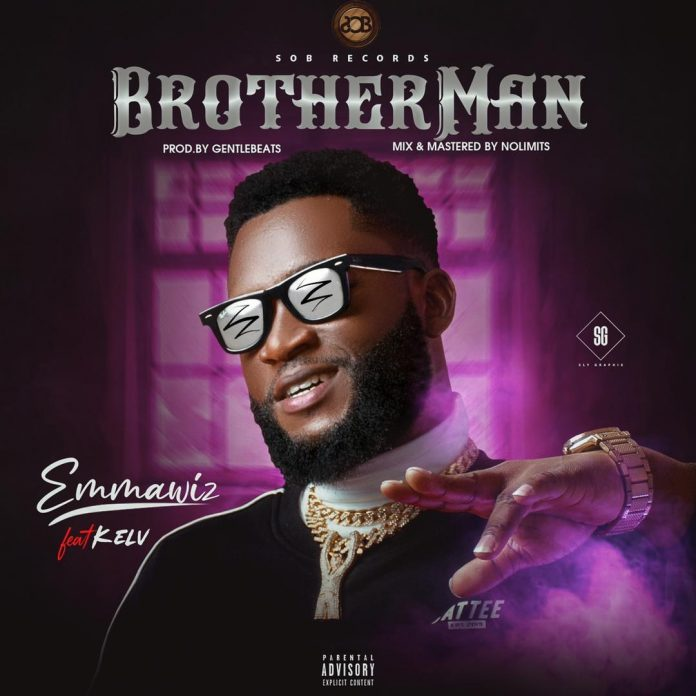 Emmawiz Brotherman ft Kelv mp3 download