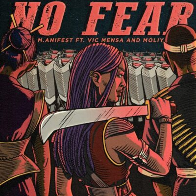 M.anifest ft Vic Mensa Moliy No Fear mp3 download