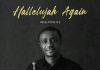 Nathaniel Bassey Hallelujah Again album zip download