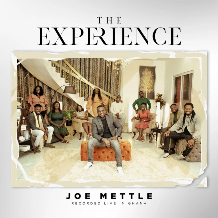 Joe Mettle The Experience full album zip download - Multiple award-winning Ghanaian gospel singer, songwriter, and worship leader, Joseph Oscar Mettle popularly known as Joe Mettle is set to unveil another power-packed album
