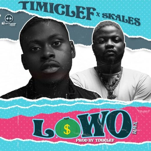 Timiclef Ft Skales Lowo Remix mp3 download