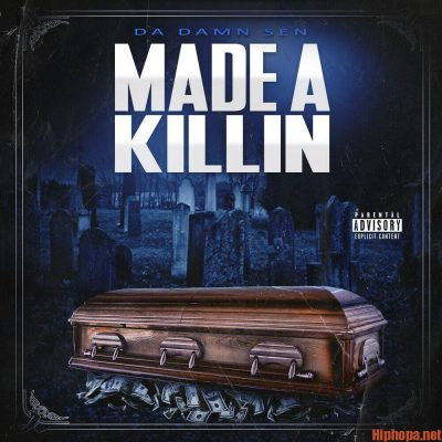 Download Album Da Damn Sen Made A Killin Zip File Naijabreed