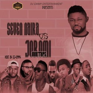MIXTAPE: Dj Emmy – 7Naira Vs Joromi Mix
