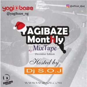 DOWNLOAD Mixtape!! Dj SOJ – Yagibaze Monthly Mix (December Edition)