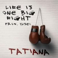 DOWNLOAD MP3 Tatiana Manaois – Life Is One Big Fight