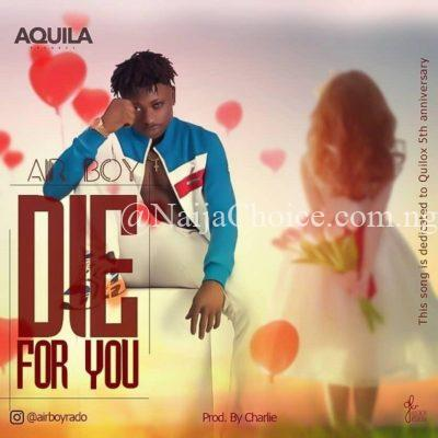 """DOWNLOAD MP3: Airboy – """"Die For You"""""""