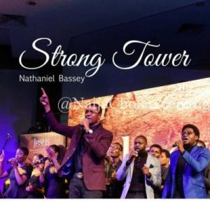 "DOWNLOAD MP3: Nathaniel Bassey – ""Strong Tower"" ft Glenn Gwazai"