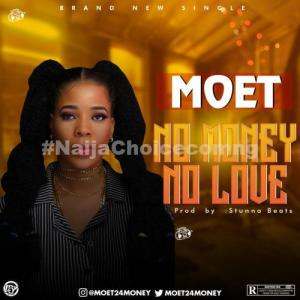 "DOWNLOAD MP3: Moet – ""No Money No Love"""