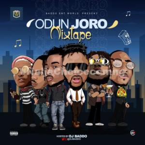 "DOWNLOAD Mixtape: DJ Baddo – ""Odun Joro Mix"""