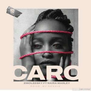 DOWNLOAD MP3: Zinoleesky ft. Naira Marley – Caro
