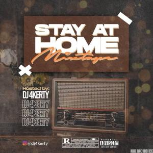 DOWNLOAD MIXTAPE: DJ 4Kerty – Stay At Home Mix