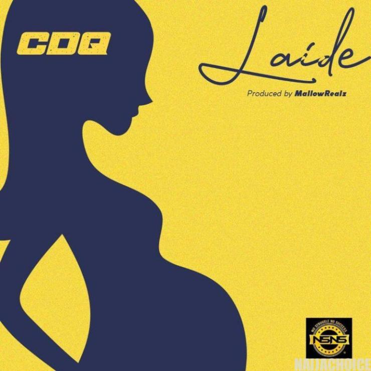 """DOWNLOAD mp3: CDQ – """"Laide"""""""