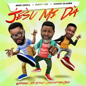 DOWNLOAD MP3: Mike Abdul - Jesu Mi Da