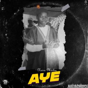 DOWNLOAD MP3: Naira Marley – Aye