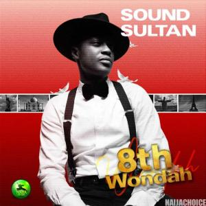 DOWNLOAD: Sound Sultan – 8th Wondar (Full Album)