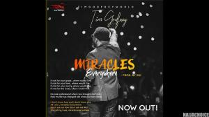 DOWNLOAD mp3: Tim Godfrey – Miracles Everywhere