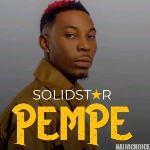 DOWNLOAD music: Solidstar – Pempe