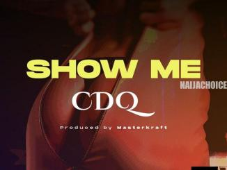 DOWNLOAD MP3: CDQ – Show Me