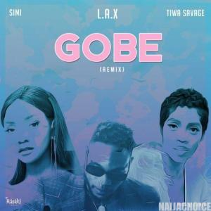 DOWNLOAD MP3: L.A.X Ft. Simi x Tiwa Savage – Gobe (Remix)