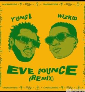 DOWNLOAD MP3: Wizkid x Yung L – Eve Bounce (Remix)