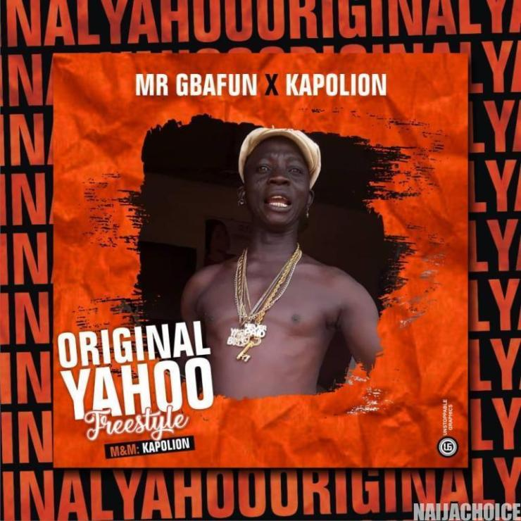 DOWNLOAD Mr Gbafun Ft. Kapo Lion – Original Yahoo