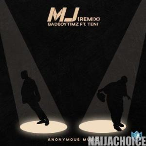 DOWNLOAD MP3: Bad Boy Timz ft. Teni – MJ (Remix)
