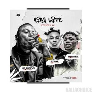 DOWNLOAD MP3: Mr Gbafun ft. Otega & Davolee – High Life (Remix)