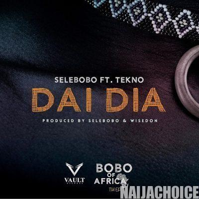 DOWNLOAD MP3: Selebobo ft. Tekno – Dai Dia