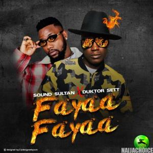 DOWNLOAD MP3: Sound Sultan – Fayaa Fayaa ft. Duktor Sett
