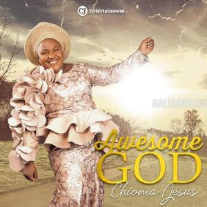 DOWNLOAD MP3: Chioma Jesus – Awesome God