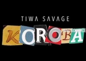 DOWNLOAD MP3: Tiwa Savage – Koroba