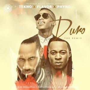 DOWNLOAD MP3: Tekno – Duro (Remix) Ft. Flavour & Phyno