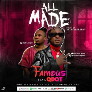 DOWNLOAD AUDIO + VIDEO: Famous Igboro Ft. QDot – All Made