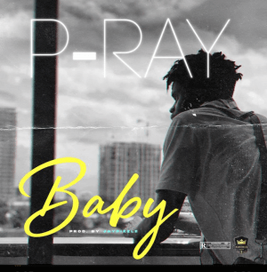 DOWNLOAD MP3: P-ray – Baby