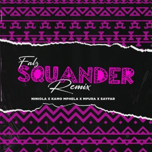DOWNLOAD MP3: Falz Ft. Niniola, Kamo Mphela, Mpura & Sayfar – Squander (Remix)