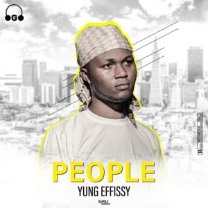 DOWNLOAD MP3: Yung Effissy – People