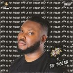 DOWNLOAD FULL EP: Dr Dolor – WTF is Dr Dolor