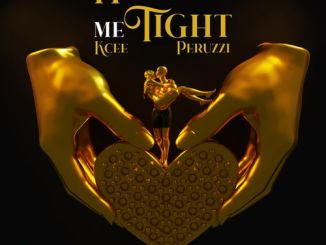 DOWNLOAD MP3: Kcee ft. Peruzzi - Hold Me Tight
