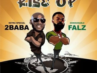 DOWNLOAD MP3: 2Baba ft Falz – Rise Up