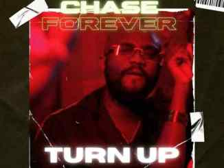 DOWNLOAD MP3: Chase Forever – Turn Up