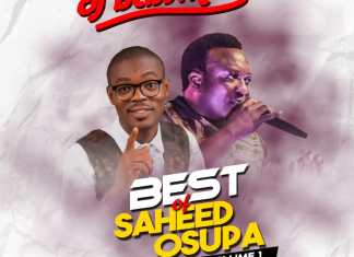 Best of Saheed Osupa Dj Mix || Best Fuji Songs