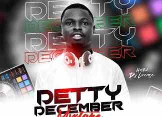 Dj License - Detty December Mixtape (Party Non-Stop)