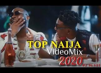 [Video Mixtape 2020] DJ Blaze - Top Naija Mix