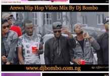 Dj Bombo - Arewa Hip Hop Video Mixtape